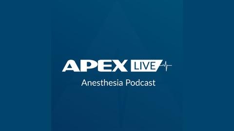 APEX Live Anesthesia - 1  Pulse Ox Awesomeness | Listen via Stitcher