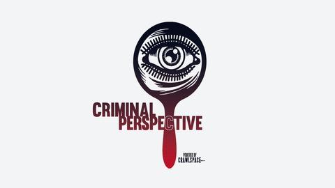 Criminal Perspective | Listen via Stitcher for Podcasts