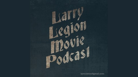 Larry Legion Movie Podcast 1 - The Texas Chainsaw Massacre from Larry Legion Movie Podcast