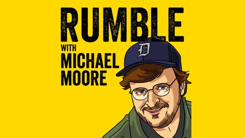 Ep. 82: Liberate Michigan...From Trump (feat. Rep. Rashida Tlaib) from Rumble with Michael Moore