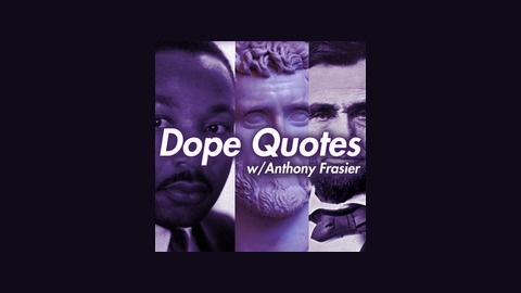 Dope Quotes | Listen via Stitcher for Podcasts