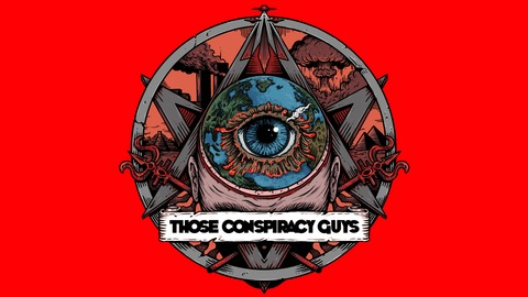 Those Conspiracy Guys | Listen via Stitcher for Podcasts