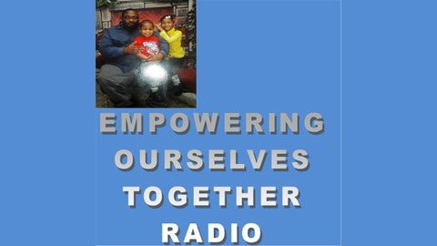 Empowering Ourselves Together Radio Show (click black dot