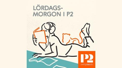 Lördagsmorgon i P2 | Listen via Stitcher for Podcasts