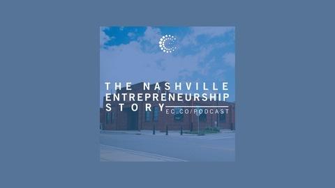 The Nashville Entrepreneurship Story | Listen via Stitcher