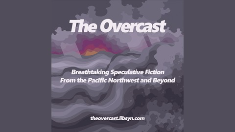 Overcast 102 - FOUR YEAR ANNIVERSARY EPISODE - Welcome to the Legion of Six by Fonda Lee from The Overcast