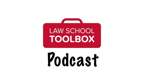 The Law School Toolbox Podcast: Tools for Law Students from 1L to ...