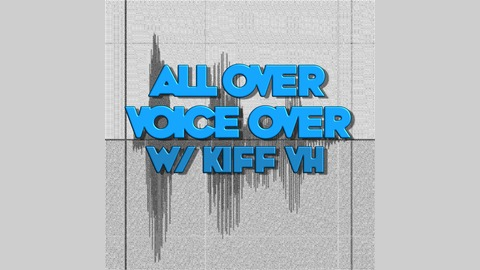 """Episode 57: """"Hey André, What'd I Say?"""" with André Sogliuzzo from All Over Voiceover with Kiff VH"""