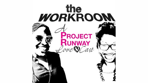 Episode 78 | Blood, Sweat and Lots of Tears from The Workroom | A Project Runway Lovecast