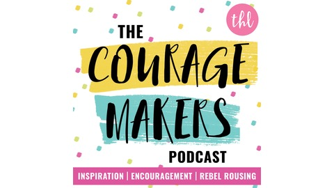 131: Women Lifting Up Women with Heather Adams from The Couragemakers Podcast | Encouragement, Inspiration & Rebel Rousing for Mission Driven Doers, Makers & Shakers |