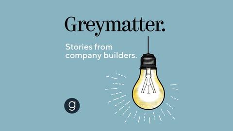 Greymatter - Managing Creative Teams with Facebook's James