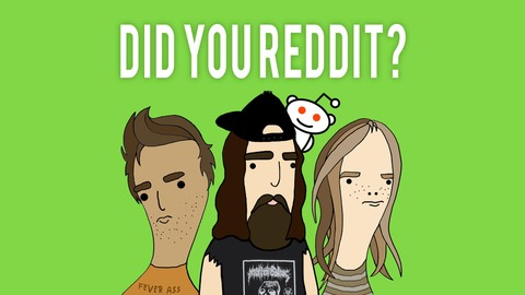 Did You Reddit? - 122: r/brandnewsentence, our world is on