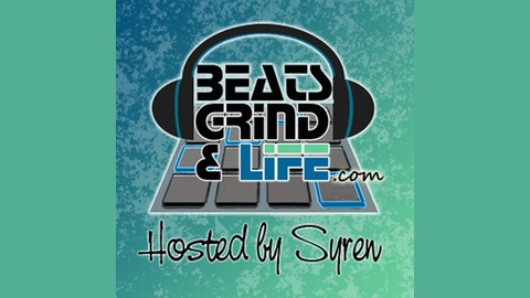 Beats Grind & Life Podcast with Syren - Beats Grind & Life