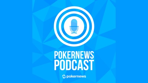 PokerNews Podcast: A Cool $10 Million to First from PokerNews Podcast